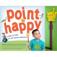 Point to Happy by Miriam Smith and Afton Fraser