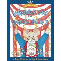 Woodrow for President: A Tail of Voting, Campaigns and Elections