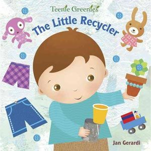 Teenie Greenies The Little Recycler