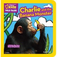 National Geographic Kids Wild Tales Charlie and the Banana Monster